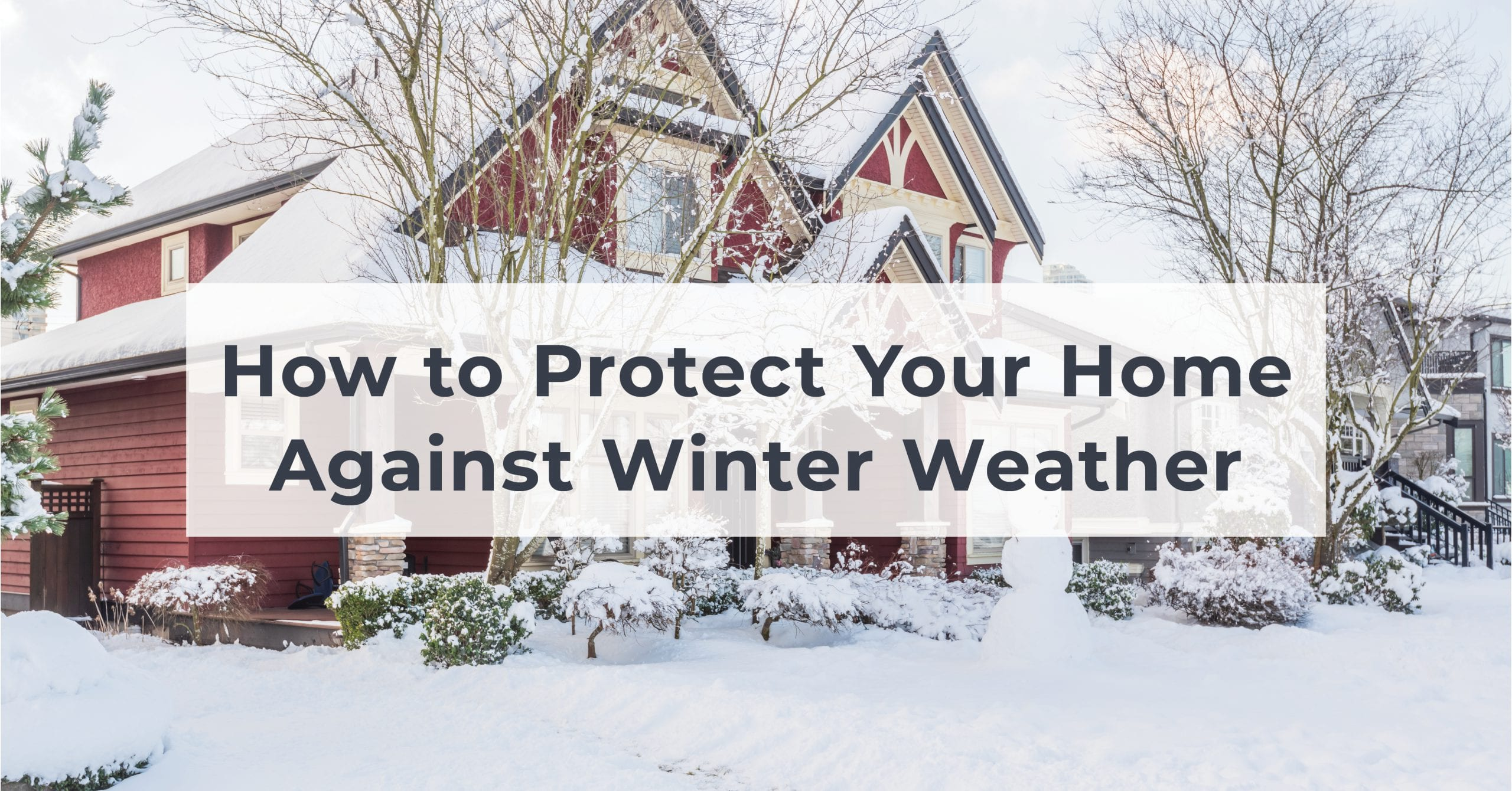 How to Protect Your Home Against Winter Weather