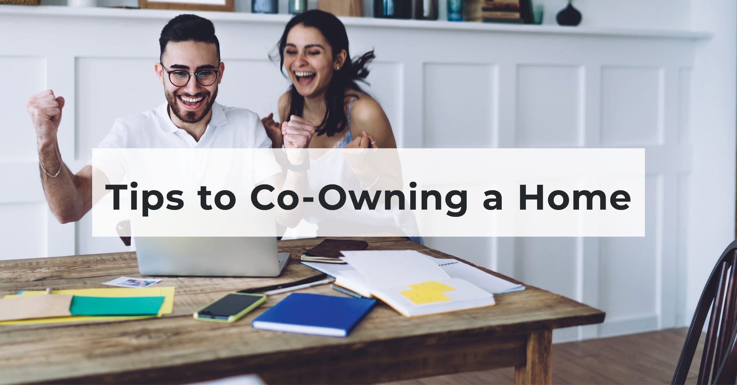 Tips to Co-Owning a Home