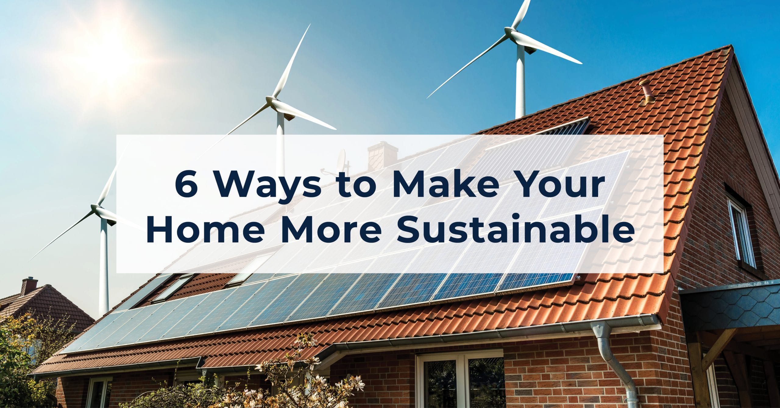 6 Ways to Make Your Home More Sustainable