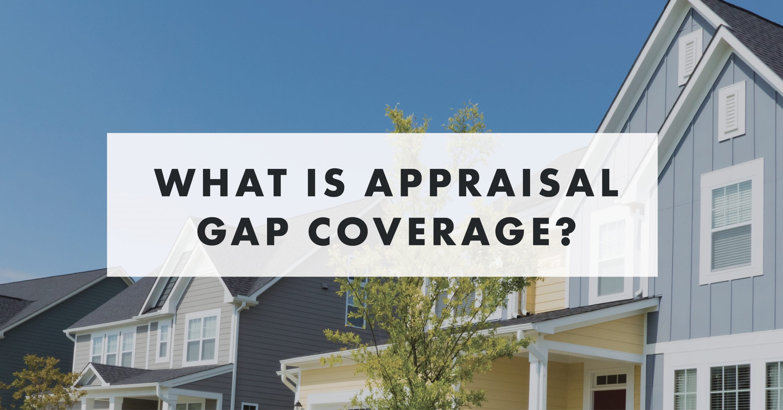 Appraisal Gap Coverage