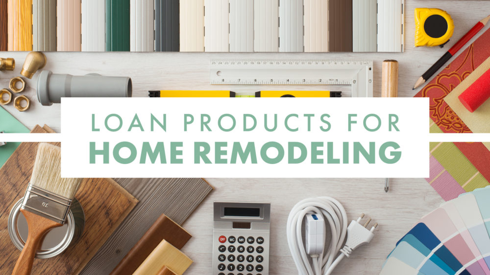 Loan Products for Home Remodeling