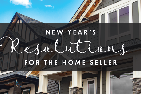 New Year's Resolutions for the Home Seller