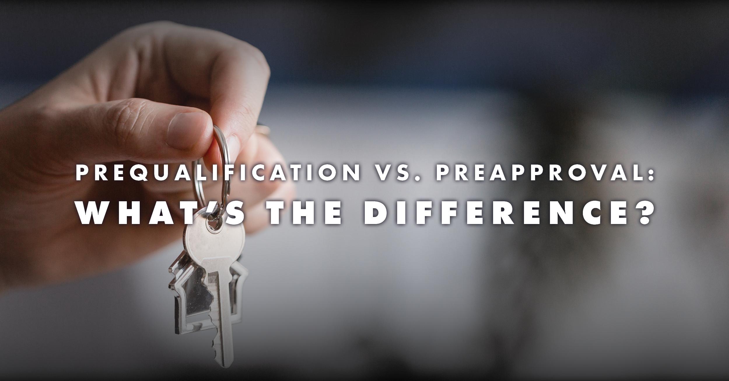 Prequalification vs. Preapproval