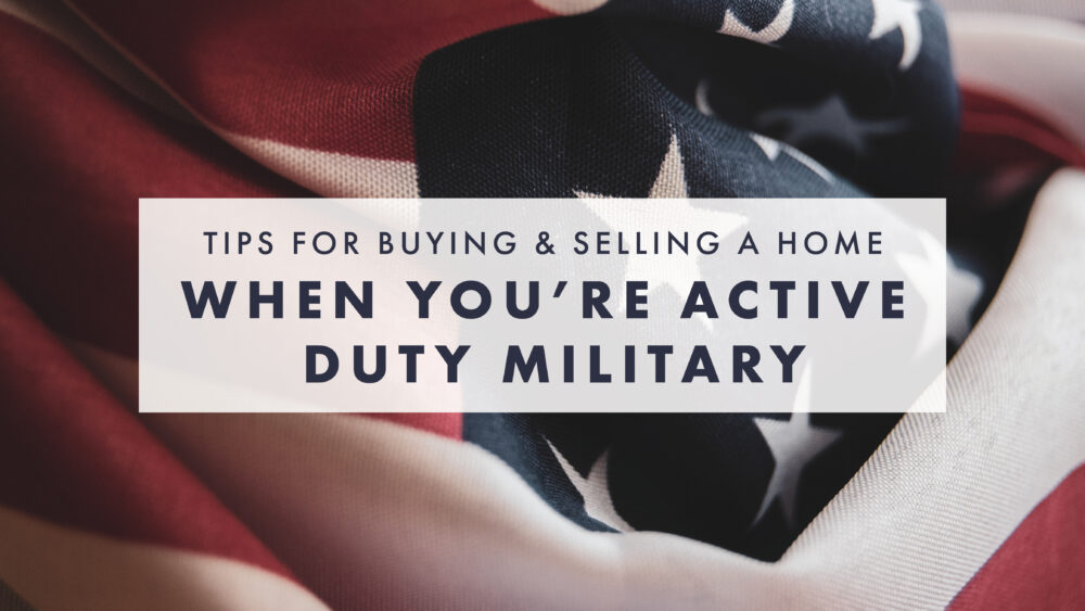 Buying and Selling a Home in the Military
