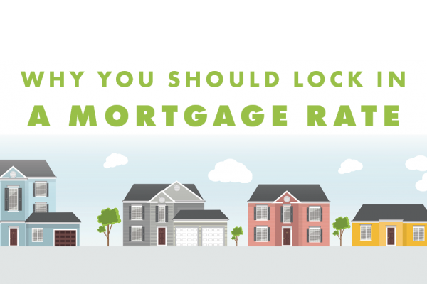 Why You Should Lock in a Mortgage Rate